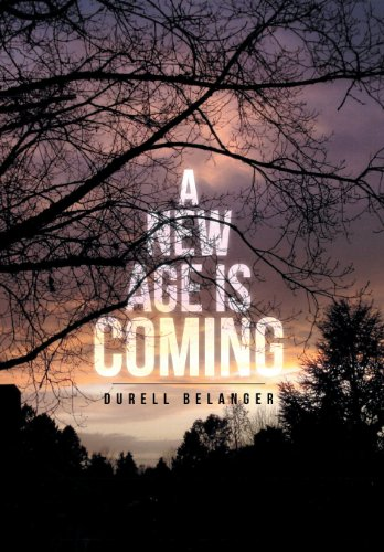 A New Age Is Coming: Durell Belanger