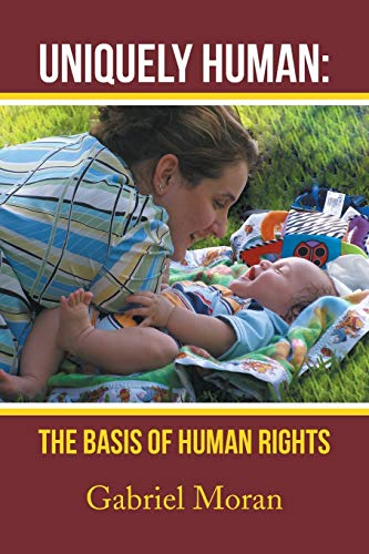 9781483685656: Uniquely Human: The Basis of Human Rights
