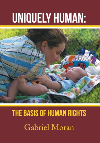9781483685663: Uniquely Human: The Basis of Human Rights