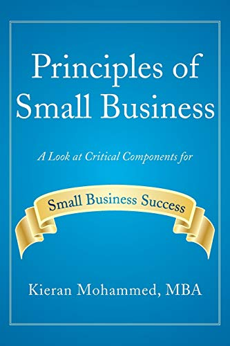 9781483685762: Principles of Small Business: A Look at Critical Components for Small Business Success