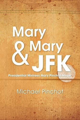 Mary Mary & JFK: Pinchot, Michael