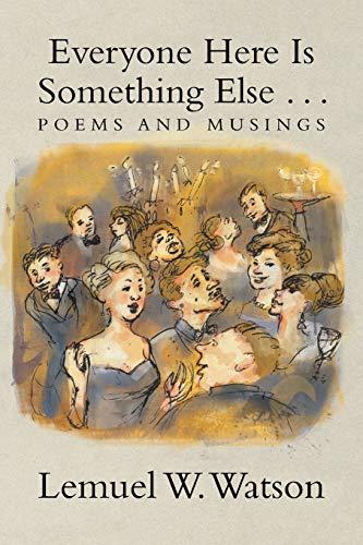 9781483688480: Everyone Here is Something Else . . .: Poems and Musings