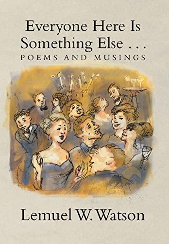 9781483688497: Everyone Here Is Something Else . . .: Poems and Musings
