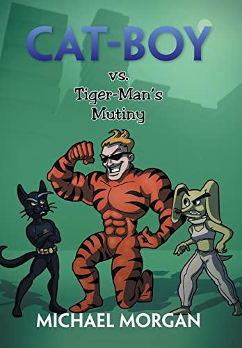 Cat-Boy vs. Tiger-Mans Mutiny: Michael Morgan