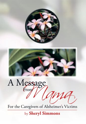 9781483689890: A Message from Mama: For the Caregivers of Alzheimer's Victims