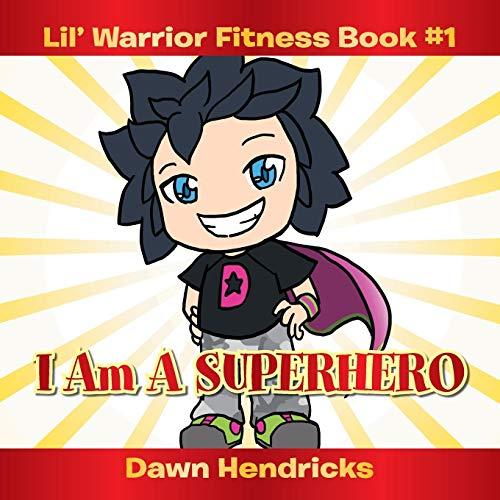 9781483690544: Lil' Warrior Fitness Book #1: I Am A Superhero