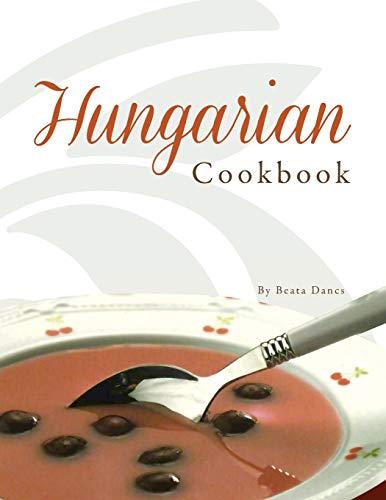 Hungarian Cookbook: Beata Dancs