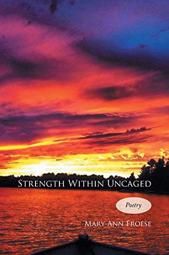 Strength Within Uncaged: Mary-Ann Froese