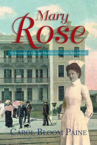 9781483694245: Mary Rose: The Evolution of Love and Medicine in Victorian New Orleans