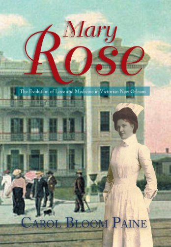 9781483694252: Mary Rose: The Evolution of Love and Medicine in Victorian New Orleans
