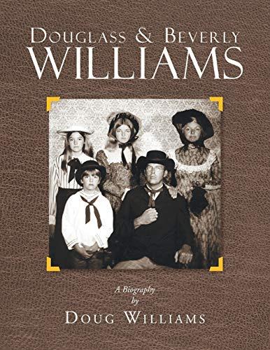 Douglass Beverly Williams: A Biography: Doug Williams