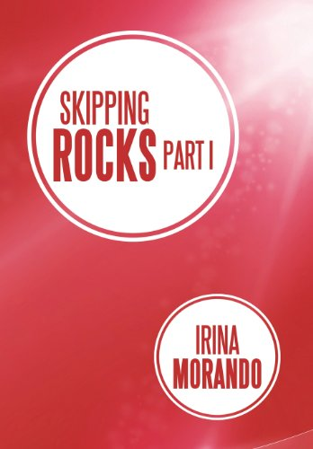 Skipping Rocks: Part I: Irina Morando