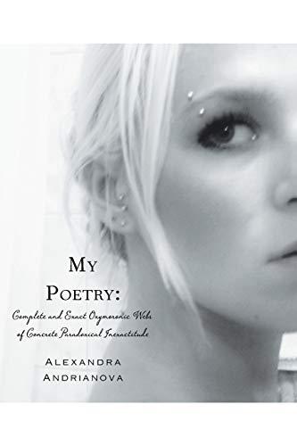 My Poetry: Complete and Exact Oxymoronic Webs: Alexandra Andrianova