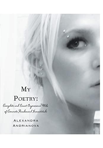 My Poetry: Complete and Exact Oxymoronic Webs: Andrianova, Alexandra