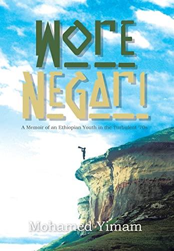 9781483698977: Wore Negari: A Memoir of an Ethiopian Youth in the Turbulent '70s