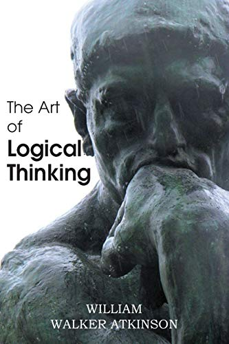 9781483701363: The Art of Logical Thinking or the Laws of Reasoning