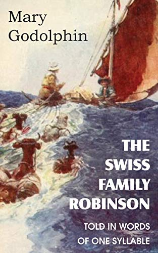 The Swiss Family Robinson Told in Words: Mary Godolphin