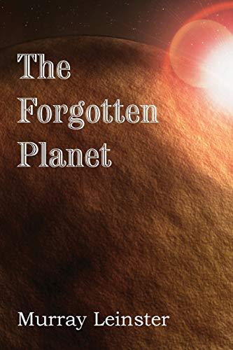 The Forgotten Planet: Leinster, Murray