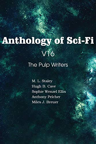 Anthology of Sci-Fi V16, the Pulp Writers: Anthony Pelcher