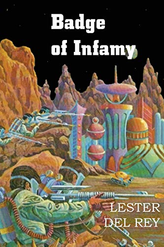 9781483702605: Badge of Infamy