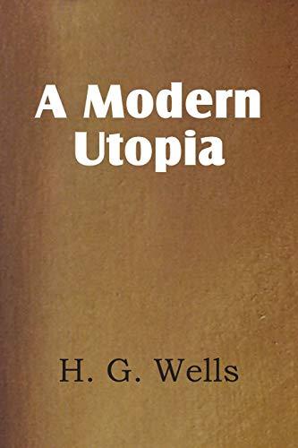 A Modern Utopia: H. G. Wells