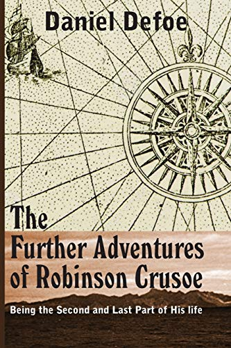 9781483703473: The Farther Adventures of Robinson Crusoe