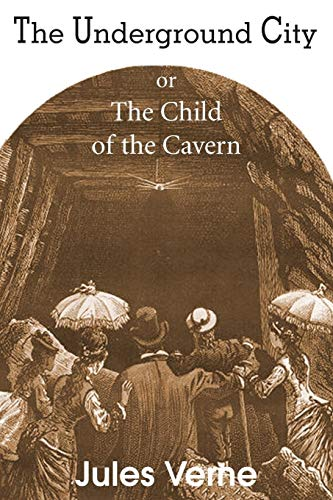 9781483703671: The Underground City, or, the Child of the Cavern