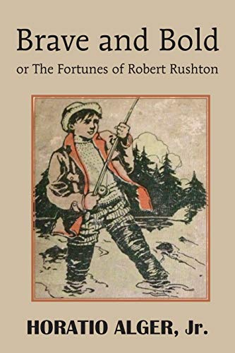 9781483704975: Brave and Bold or the Fortunes of Robert Rushton