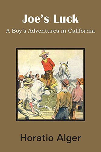 Joe s Luck, a Boy s Adventures: Jr Horatio Alger