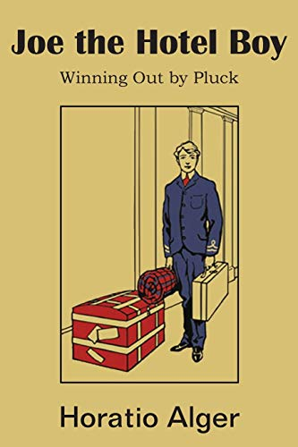 9781483705095: Joe the Hotel Boy; Or, Winning Out by Pluck