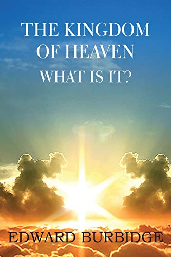 9781483706054: The Kingdom of Heaven; What Is It?