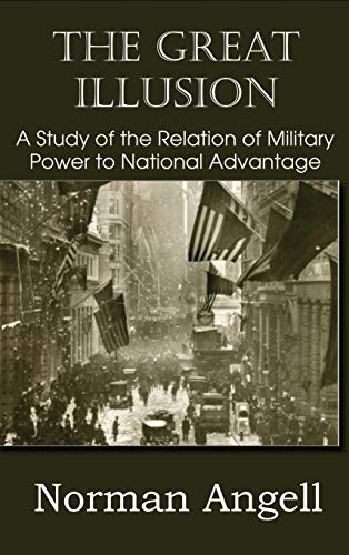 9781483798646: The Great Illusion A Study of the Relation of Military Power to National Advantage