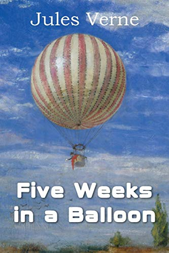 Five Weeks in a Balloon: Jules Verne