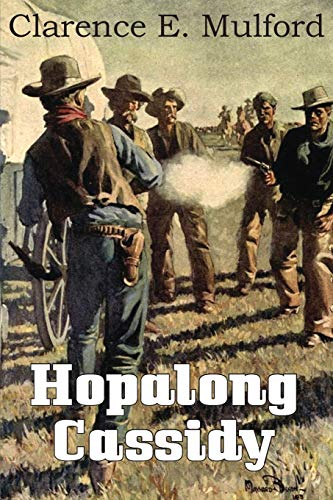 Hopalong Cassidy: Mulford, Clarence E.
