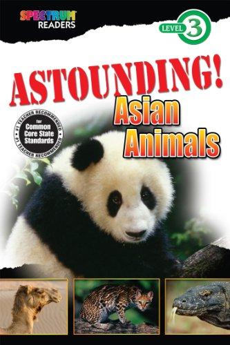 9781483801322: ASTOUNDING! Asian Animals: Level 3 (Spectrum® Readers)