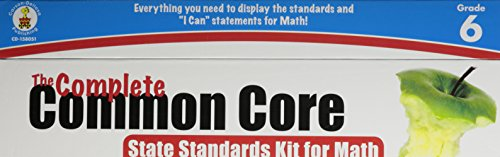 The Complete Common Core State Standards Kit for Math, Grade 6