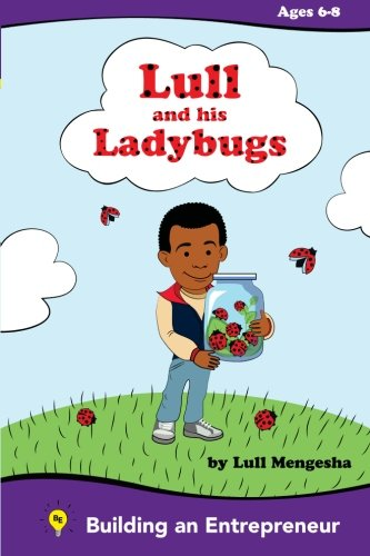 9781483900650: Lull and his ladybugs: Amharic Edition: Fostering the Entrepreneurial spirit: Volume 1 (Building an Entrepreneur)