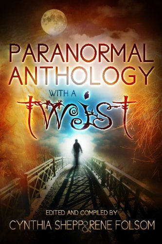 Paranormal Anthology with a TWIST: Folsom, Rene; Brant,