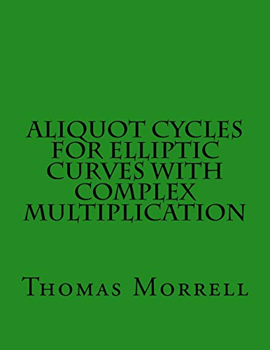 9781483902326: Aliquot Cycles for Elliptic Curves with Complex Multiplication