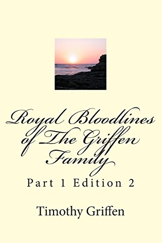 9781483902371: Royal Bloodlines of The Griffen Family: Royal Bloodlines of The Griffen Family (Part 1)