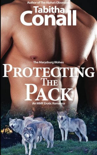9781483902777: Protecting the Pack, An MMF Erotic Romance