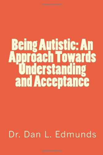 9781483904481: Being Autistic: An Approach Towards Understanding and Acceptance