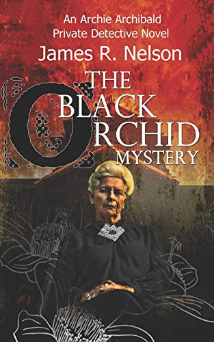 The Black Orchid Mystery: Nelson, James R.