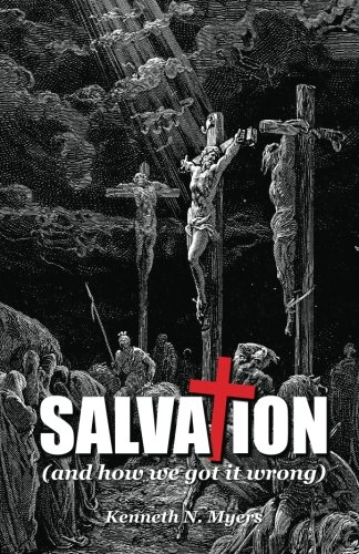 9781483904870: Salvation (And How We Got It Wrong)