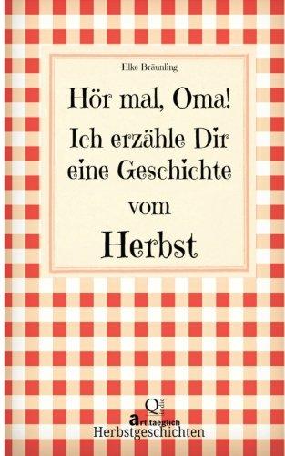 9781483905297: Hör mal, Oma! Ich erzähle Dir eine Geschichte vom Herbst: Herbstgeschichten (German Edition)