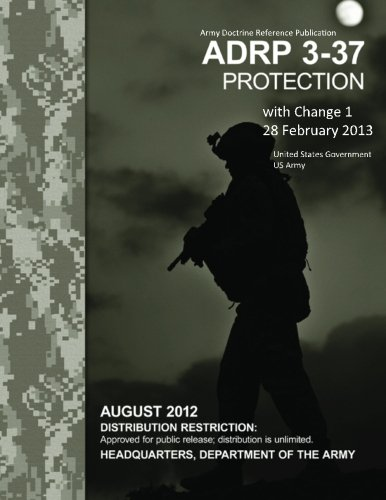 9781483905693: Army Doctrine Reference Publication ADRP 3-37 Protection with Change 1 28 February 2013
