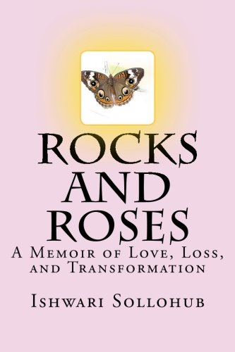9781483906126: Rocks and Roses:: A Memoir of Love, Loss, and Transformation