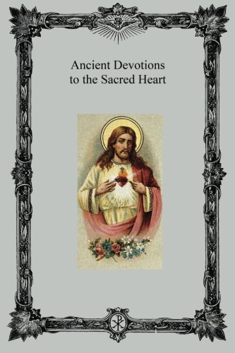 9781483907130: Ancient Devotions to the Sacred Heart