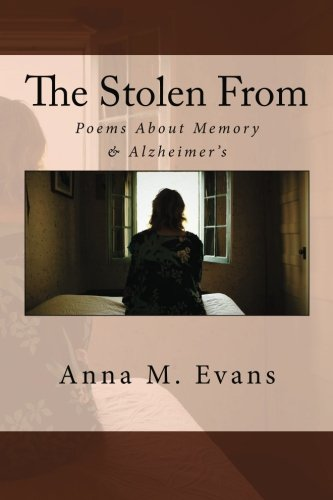 9781483908106: The Stolen From: Poems About Memory & Alzheimer's