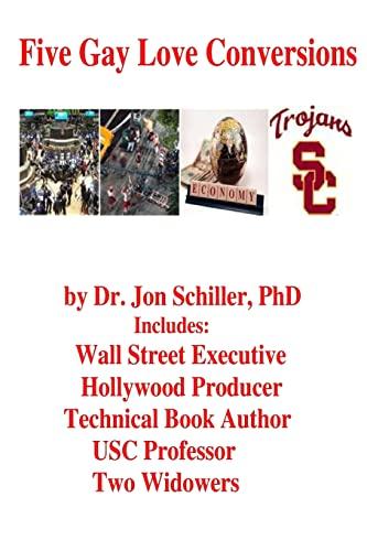 Five Gay Love Conversions: Dr. Jon Schiller PhD